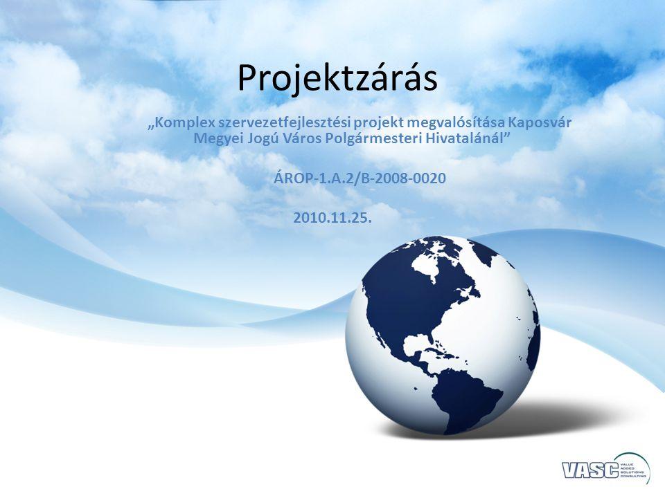 Projekt fenntartási időszakának feladatai • Projekt során bevezetett szervezetfejlesztési tevékenység fenntartása 5 évig • Periodikus jelentés készítés a Közreműködő Szervezetnek • Helyszíni ellenőrzések támogatása
