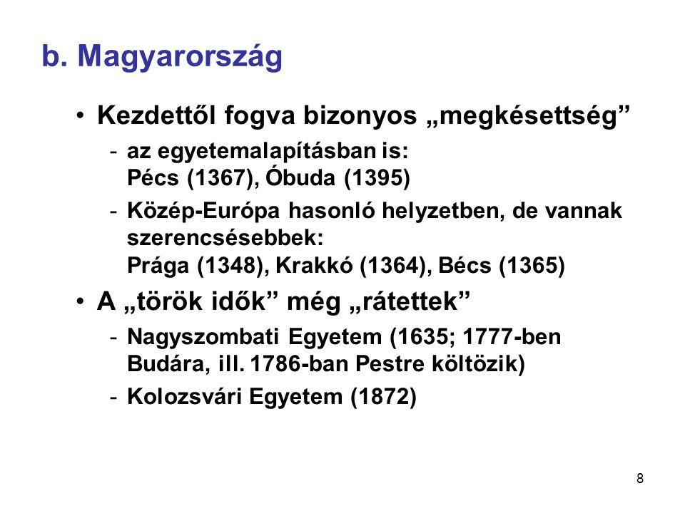 9 •Magyar Tudományos Akadémia (1825) •Tudományos folyóiratok  Magyar Múzeum (1788) •Felzárkózás a XIX.
