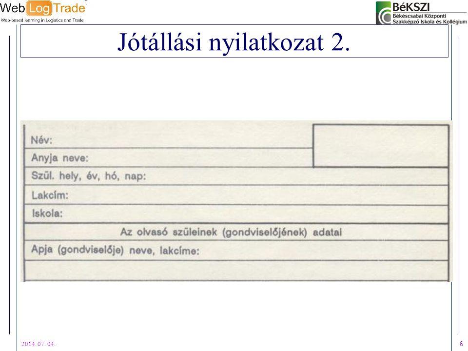 2014. 07. 04. 6 Jótállási nyilatkozat 2.