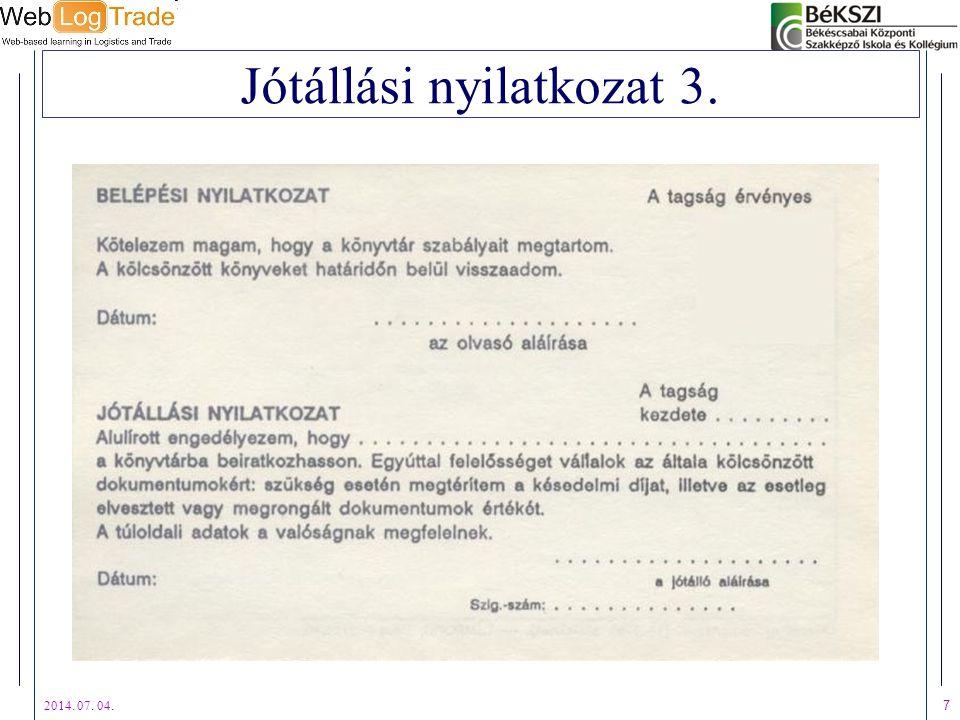 2014. 07. 04. 7 Jótállási nyilatkozat 3.