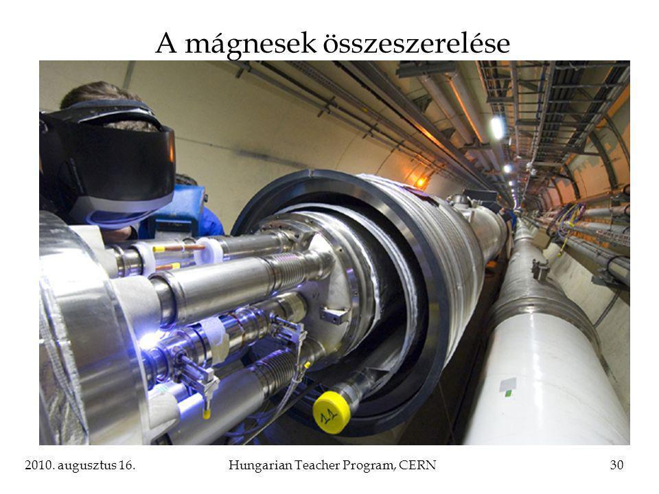 2010. augusztus 16.Hungarian Teacher Program, CERN30 A mágnesek összeszerelése