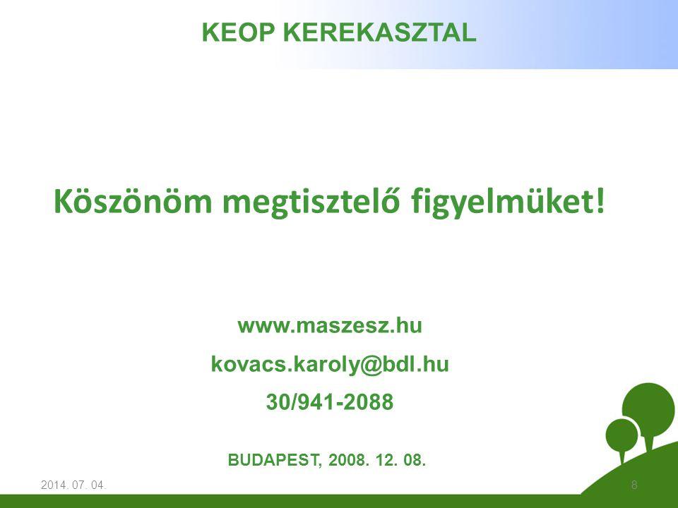 Köszönöm megtisztelő figyelmüket. 2014. 07. 04.8 BUDAPEST, 2008.