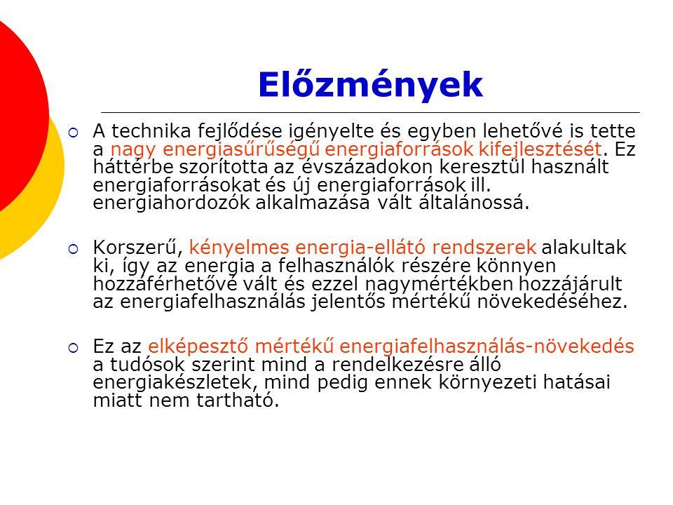 Előzmények  A technika fejlődése igényelte és egyben lehetővé is tette a nagy energiasűrűségű energiaforrások kifejlesztését. Ez háttérbe szorította