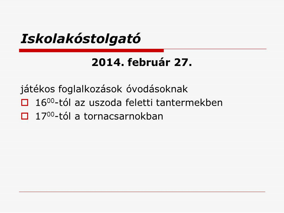 Iskolakóstolgató 2014.február 27.