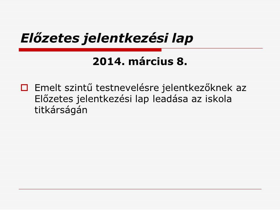 Előzetes jelentkezési lap 2014.március 8.