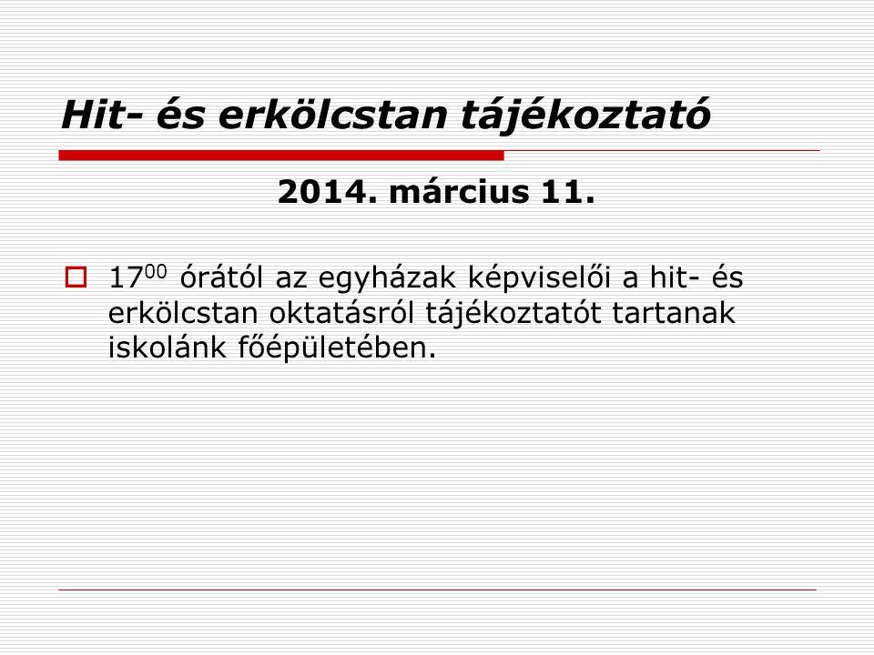 Hit- és erkölcstan tájékoztató 2014.március 11.