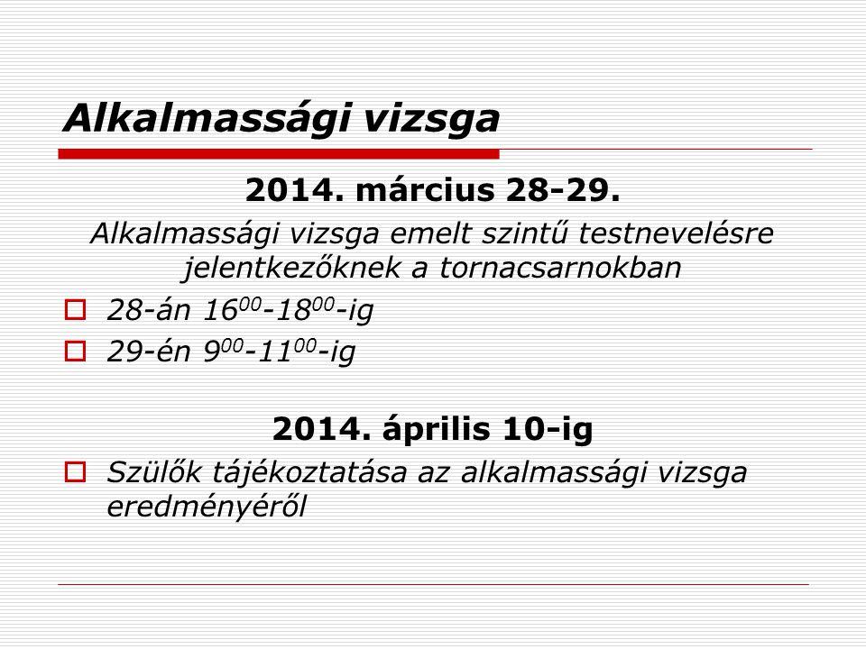 Alkalmassági vizsga 2014.március 28-29.