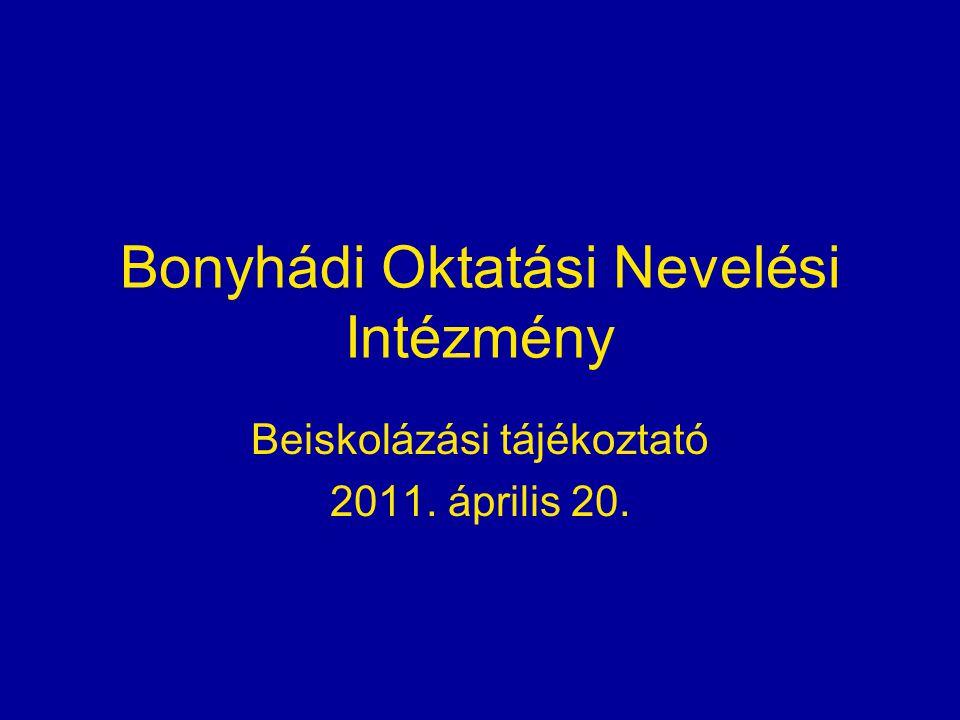 Iskolai beíratás:  2011.ÁPRILIS 29. ( péntek) 8- 17 óra  2011.