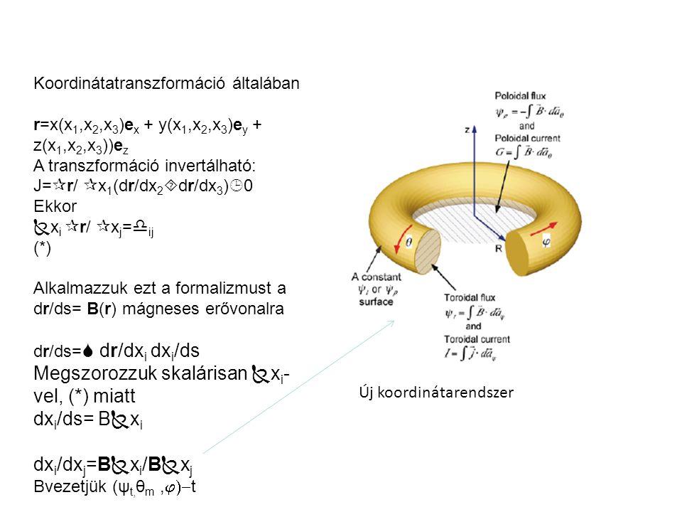 Új koordinátarendszer Koordinátatranszformáció általában r=x(x 1,x 2,x 3 )e x + y(x 1,x 2,x 3 )e y + z(x 1,x 2,x 3 ))e z A transzformáció invertálható