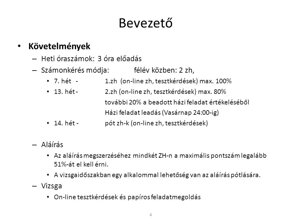 Bevezető • Ajánlott irodalom – Zsom Gyula: Digitális technika I-II, Műszaki Könyvkiadó, Budapest, 2000, (KVK 49-273/I).