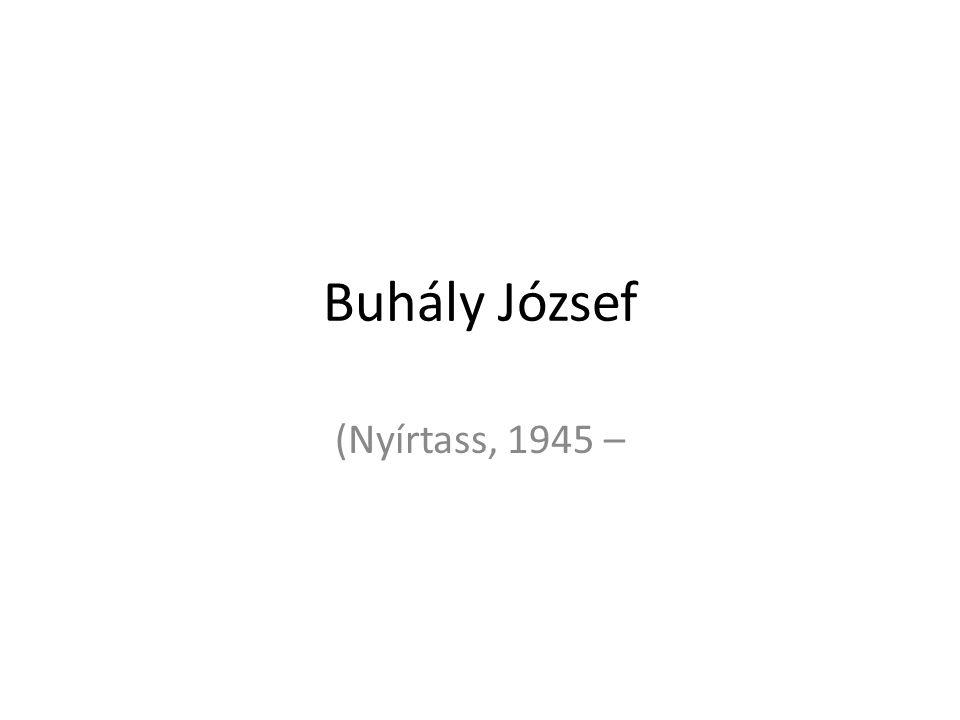 Buhály József (Nyírtass, 1945 –