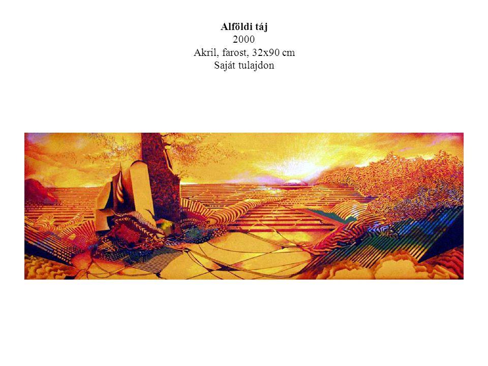 Alföldi táj 2000 Akril, farost, 32x90 cm Saját tulajdon