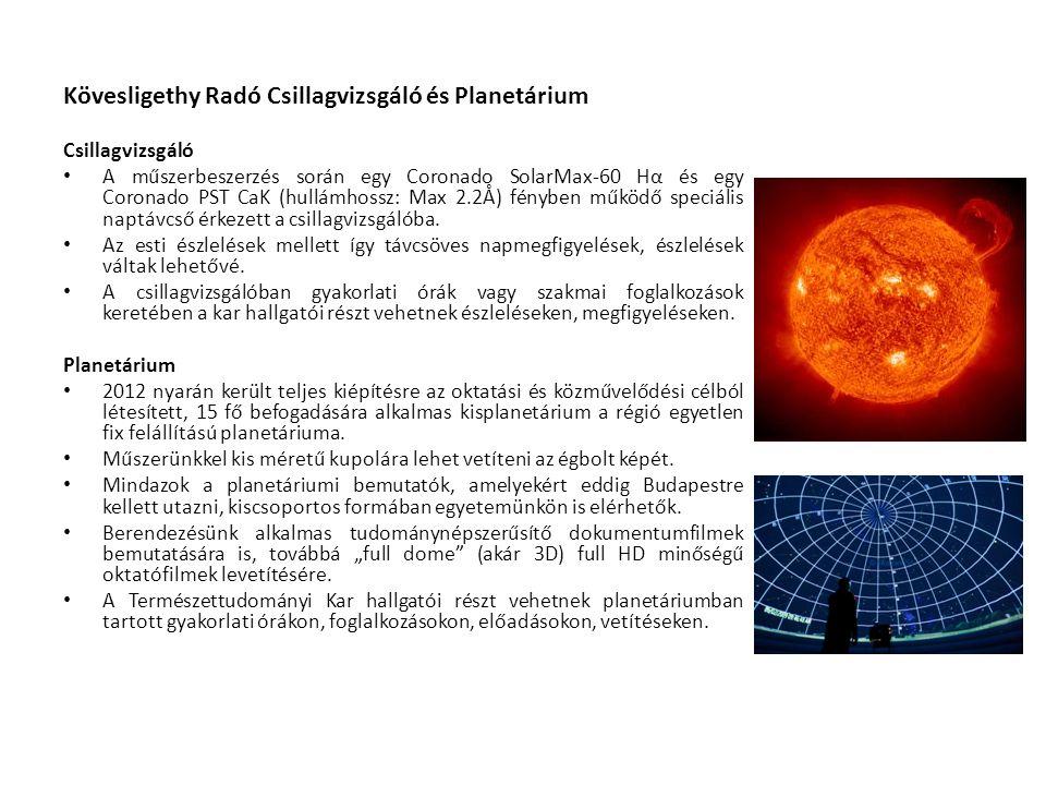 Kövesligethy Radó Csillagvizsgáló és Planetárium Csillagvizsgáló • A műszerbeszerzés során egy Coronado SolarMax-60 Hα és egy Coronado PST CaK (hullám