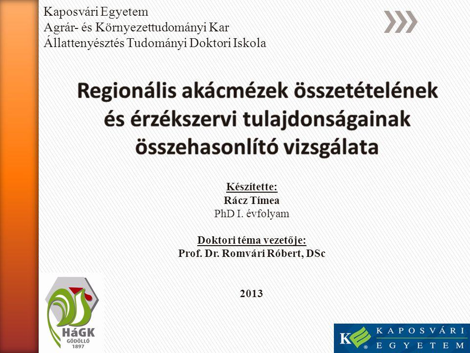 Készítette: Rácz Tímea PhD I. évfolyam Doktori téma vezetője: Prof. Dr. Romvári Róbert, DSc 2013 Kaposvári Egyetem Agrár- és Környezettudományi Kar Ál