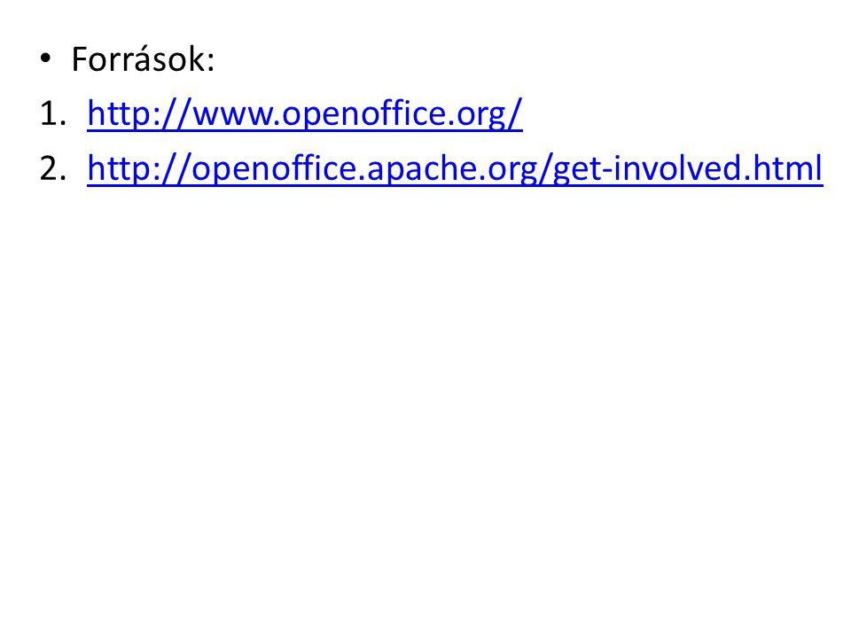 • Források: 1.http://www.openoffice.org/http://www.openoffice.org/ 2.http://openoffice.apache.org/get-involved.htmlhttp://openoffice.apache.org/get-involved.html