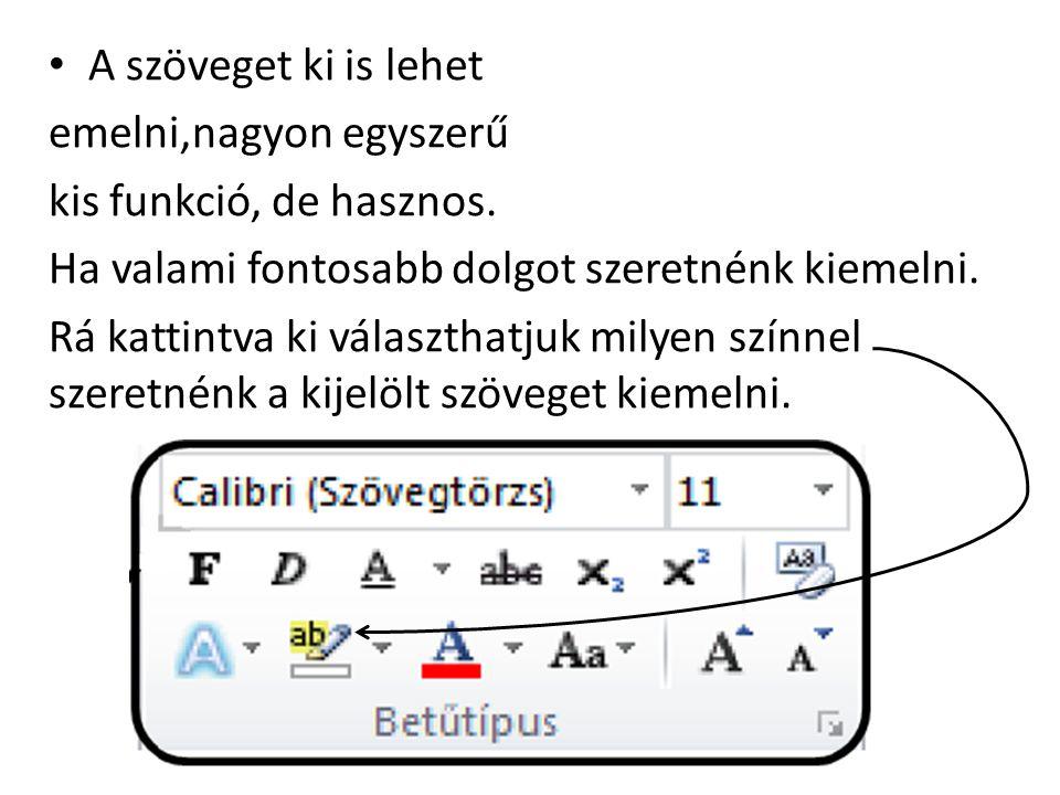 A begépelt szövegnek színt is adhatunk.Példa: Példa A betű méretét is meghatározhatjuk.