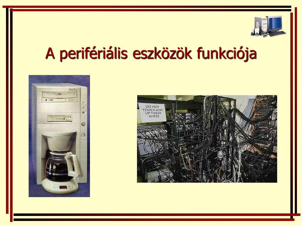 A perifériális eszközök funkciója