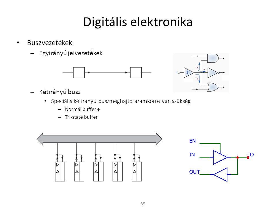 Digitális elektronika • Buszvezetékek – Egyirányú jelvezetékek – Kétirányú busz • Speciális kétirányú buszmeghajtó áramkörre van szükség – Normál buff
