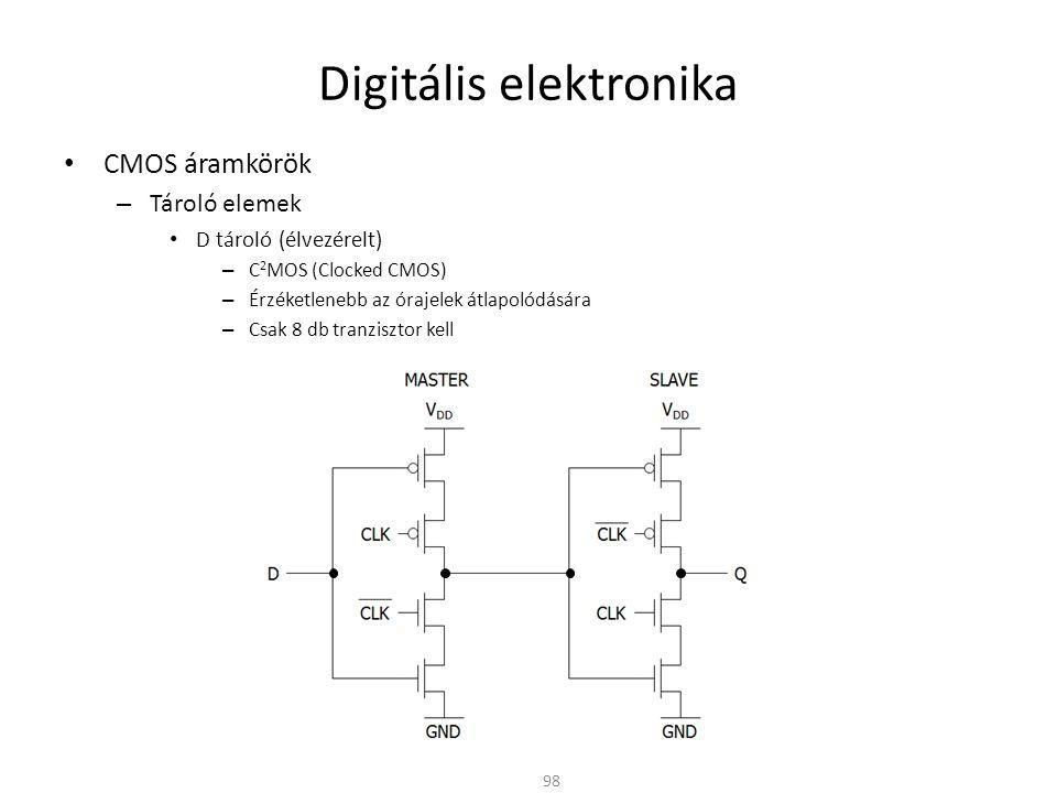 Digitális elektronika • CMOS áramkörök – Tároló elemek • D tároló (élvezérelt) – C 2 MOS (Clocked CMOS) – Érzéketlenebb az órajelek átlapolódására – C