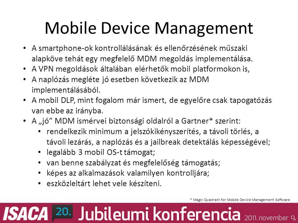 Mobile Device Management • A smartphone-ok kontrollálásának és ellenőrzésének műszaki alapköve tehát egy megfelelő MDM megoldás implementálása.