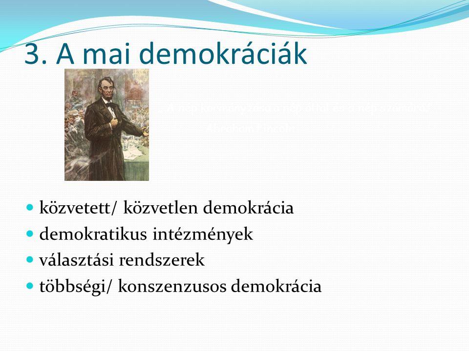 """3. A mai demokráciák  közvetett/ közvetlen demokrácia  demokratikus intézmények  választási rendszerek  többségi/ konszenzusos demokrácia """" A nép"""