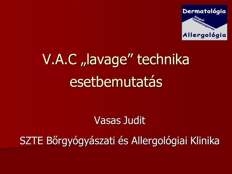 Tenyésztés: pozitív (korábbi tenyésztési lelettel megegyező kórokozó spektrum) 2x3napos V.A.C.