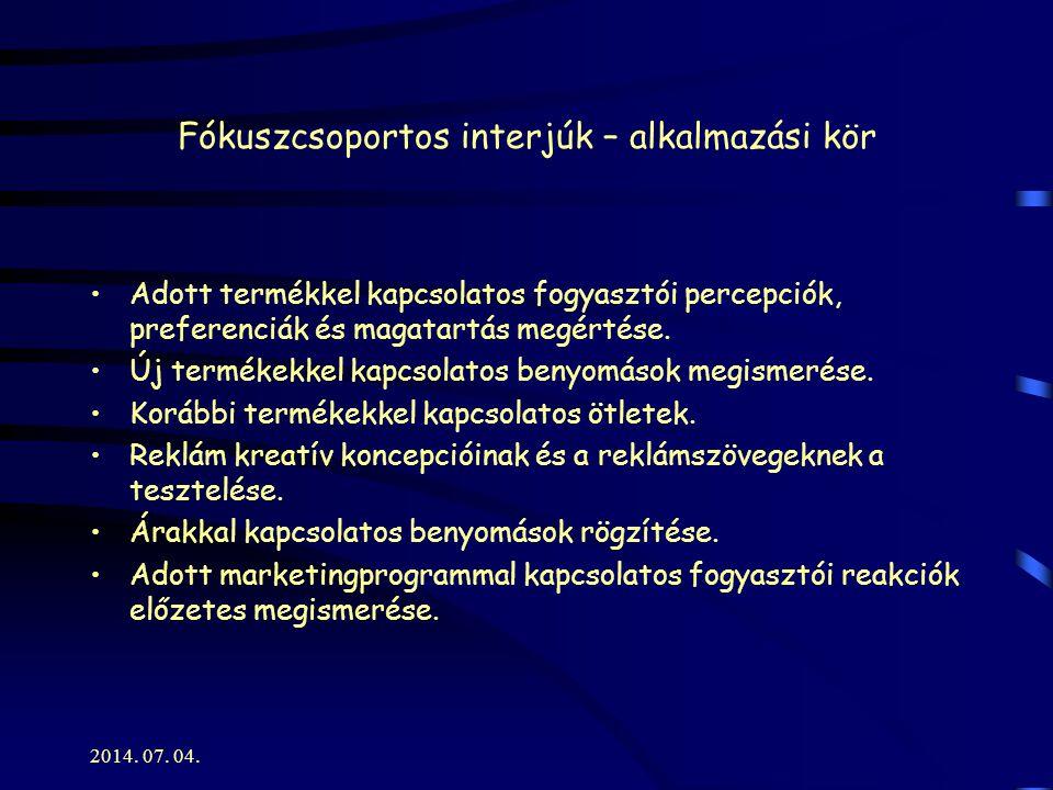 2014.07. 04. Mélyinterjúk  Egyéni mélyinterjú – speciális esetekben alkalmazott (pl.