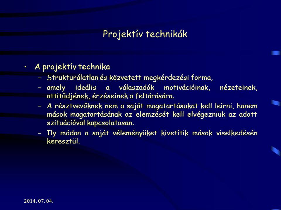 2014.07. 04. Projektív technikák Asszociációs technikák – kép- vagy szóasszociációk.