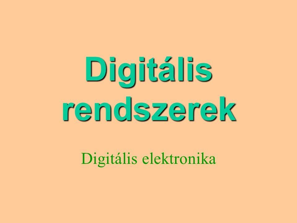 Digitális rendszerek Digitális elektronika