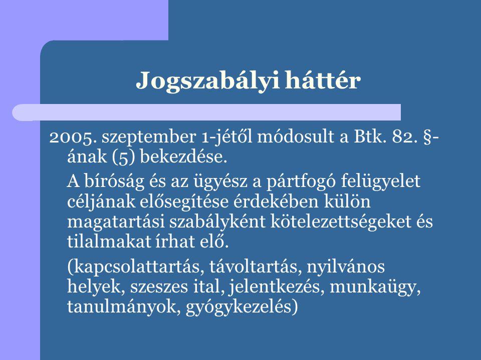 Jogszabályi háttér 2005.szeptember 1-jétől módosult a Btk.