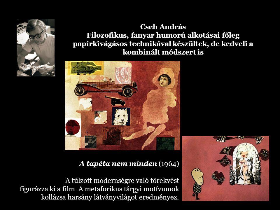 Cseh András Filozofikus, fanyar humorú alkotásai főleg papírkivágásos technikával készültek, de kedveli a kombinált módszert is A tapéta nem minden (1