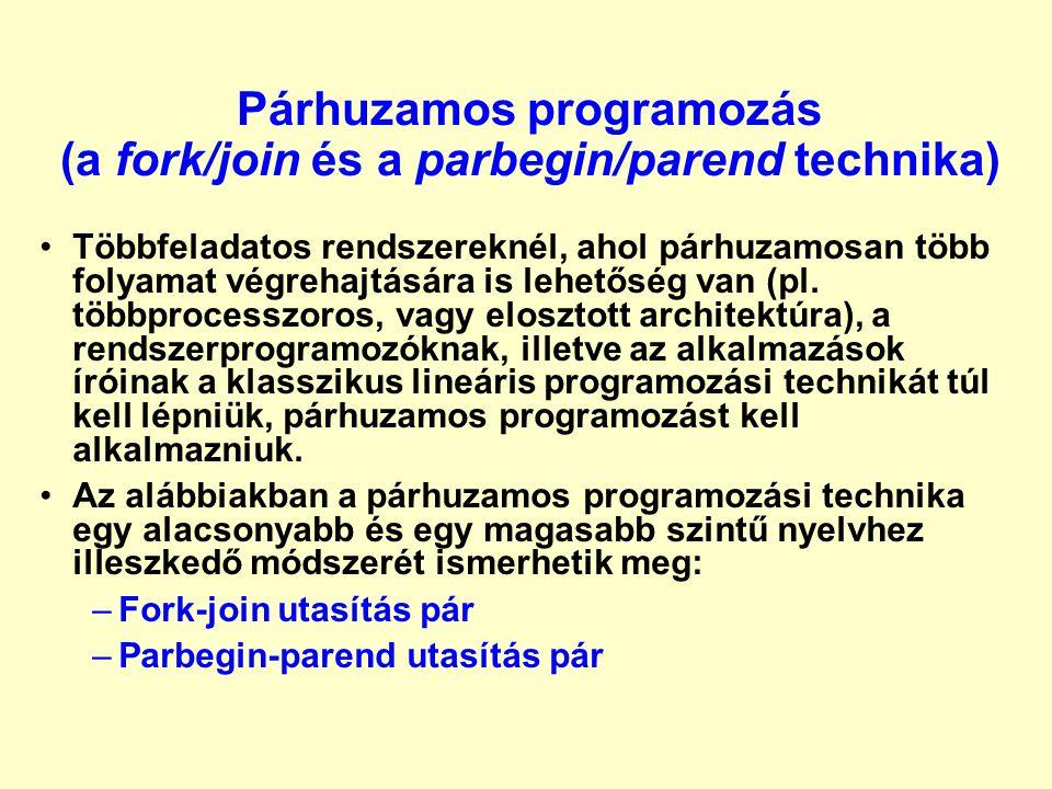 Fork / join utasításpár •join utasítás: két vagy több ág egyesítése; –az ágak bevárják egymást (szinkronizáció) és csak a legutoljára érkezõ folytatódik, a többi meghal –az egyesítendõ ágak számát egy számláló mutatja u3 u1u2