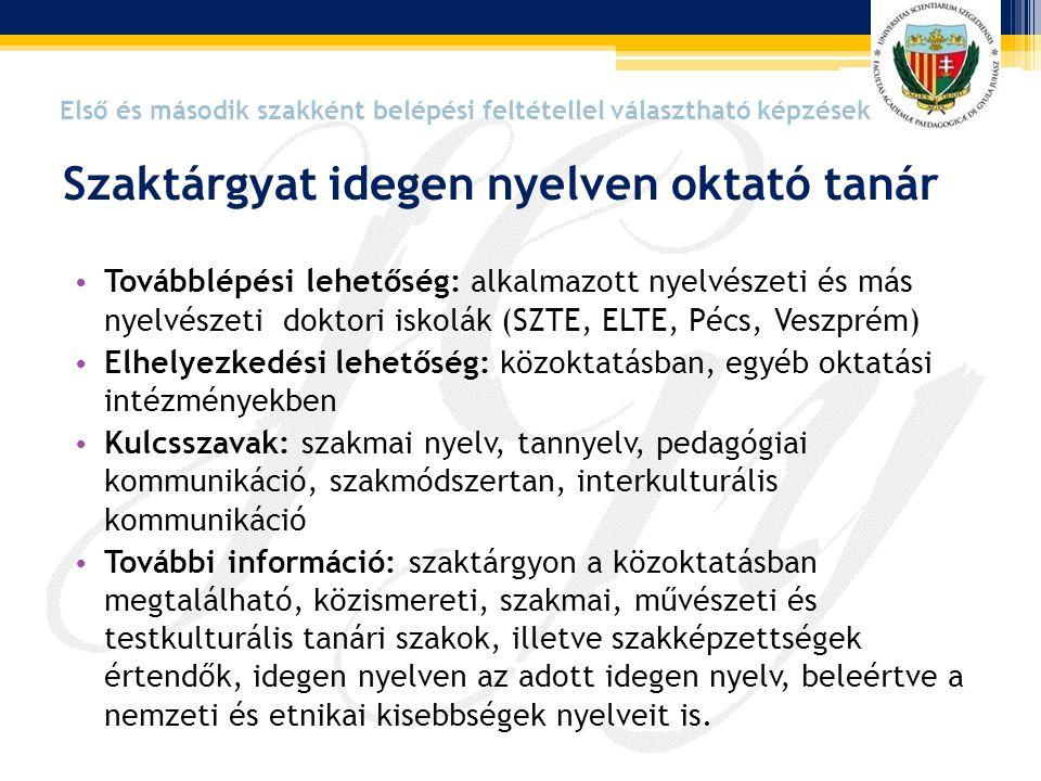 • Továbblépési lehetőség: alkalmazott nyelvészeti és más nyelvészeti doktori iskolák (SZTE, ELTE, Pécs, Veszprém) • Elhelyezkedési lehetőség: közoktat