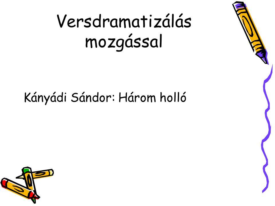 Versdramatizálás mozgással Kányádi Sándor: Három holló