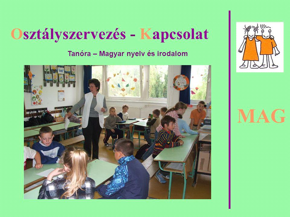 MAG Osztályszervezés - Kapcsolat Tanóra – Magyar nyelv és irodalom
