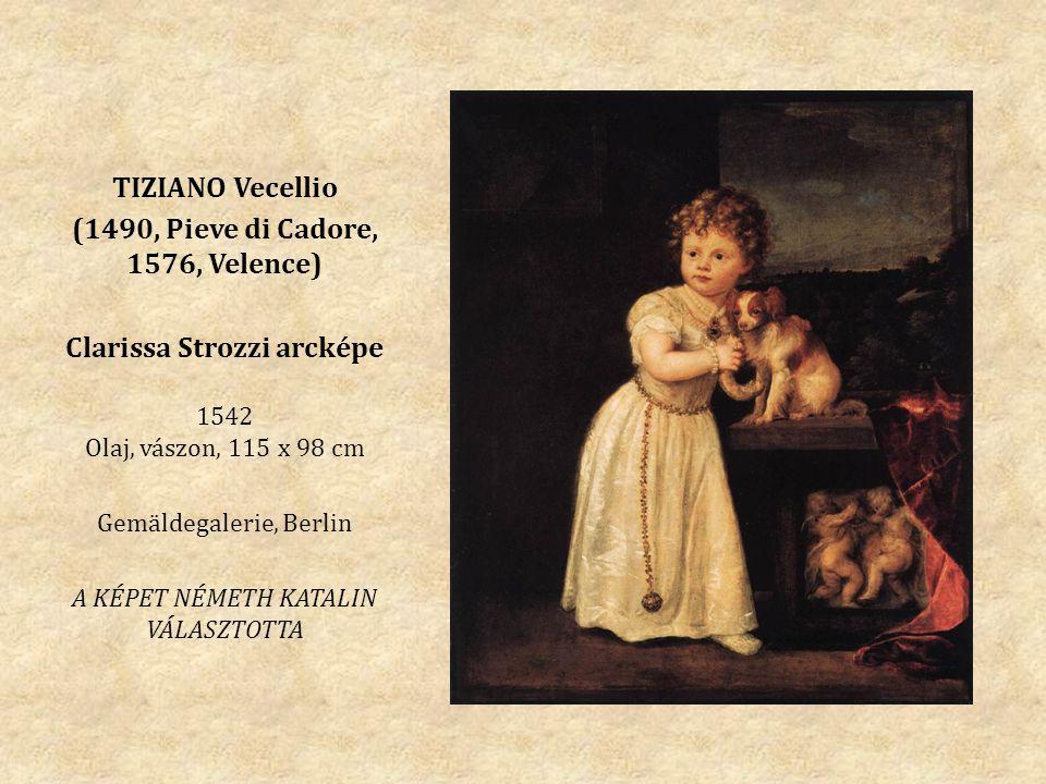 TIZIANO Vecellio (1490, Pieve di Cadore, 1576, Velence) Clarissa Strozzi arcképe 1542 Olaj, vászon, 115 x 98 cm Gemäldegalerie, Berlin A KÉPET NÉMETH