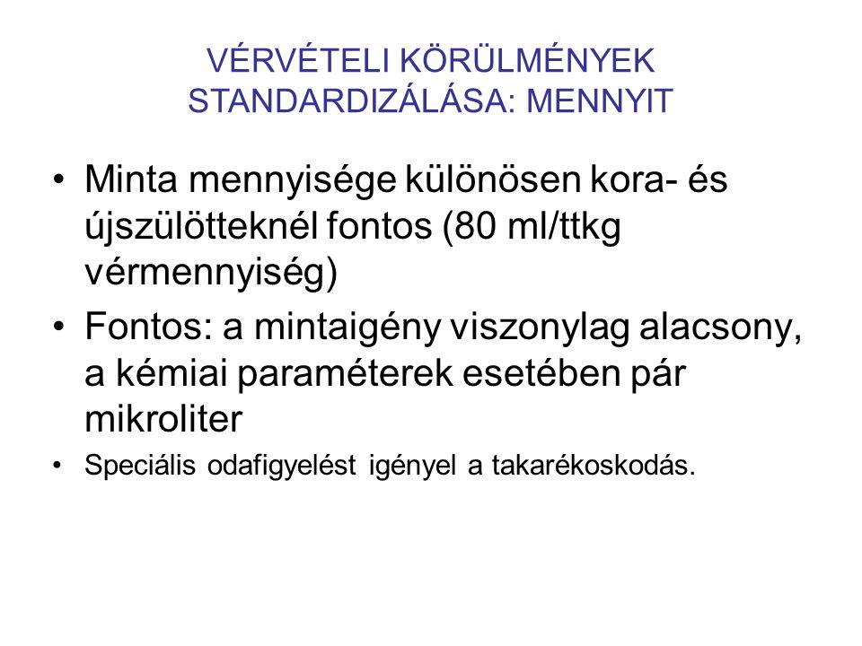 •Minta mennyisége különösen kora- és újszülötteknél fontos (80 ml/ttkg vérmennyiség) •Fontos: a mintaigény viszonylag alacsony, a kémiai paraméterek e