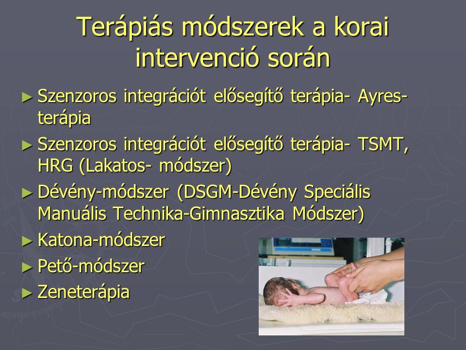 Terápiás módszerek a korai intervenció során ► Szenzoros integrációt elősegítő terápia- Ayres- terápia ► Szenzoros integrációt elősegítő terápia- TSMT