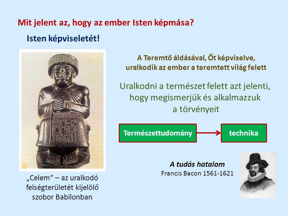 """Mit jelent az, hogy az ember Isten képmása? Isten képviseletét! """"Celem"""" – az uralkodó felségterületét kijelölő szobor Babilonban A Teremtő áldásával,"""