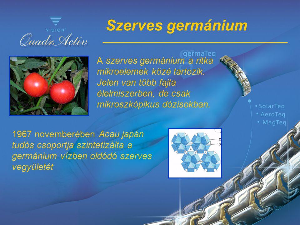 Szerves germánium A szerves germánium a ritka mikroelemek közé tartozik. Jelen van több fajta élelmiszerben, de csak mikroszkópikus dózisokban. 1967 n