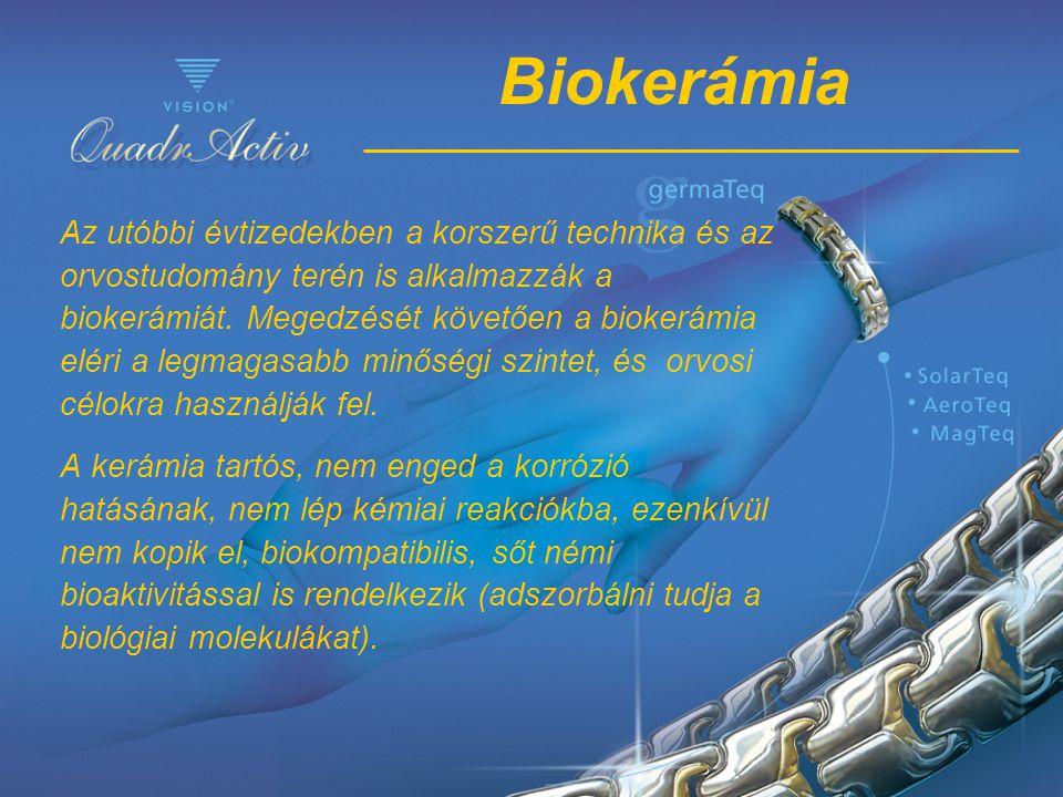 Biokerámia Az utóbbi évtizedekben a korszerű technika és az orvostudomány terén is alkalmazzák a biokerámiát. Megedzését követően a biokerámia eléri a