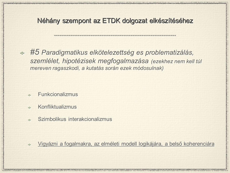 Néhány szempont az ETDK dolgozat elkészítéséhez #5 Paradigmatikus elkötelezettség es problematizálás, szemlélet, hipotézisek megfogalmazása (ezekhez n
