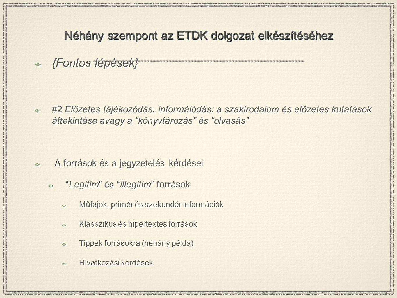Néhány szempont az ETDK dolgozat elkészítéséhez {Fontos lépések} #2 Előzetes tájékozódás, informálódás: a szakirodalom és előzetes kutatások áttekinté