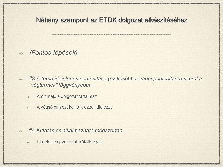 """Néhány szempont az ETDK dolgozat elkészítéséhez {Fontos lépések} #3 A téma ideiglenes pontosítása (ez később további pontosításra szorul a """"végtermék"""""""