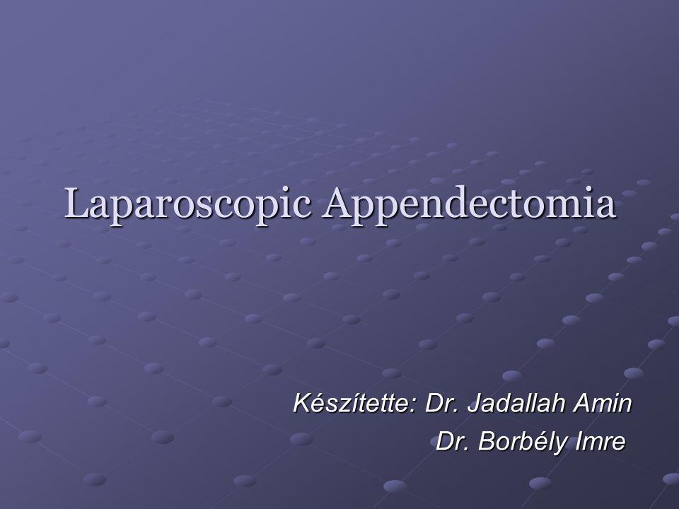 Laparoscopic Appendectomia 1977-ben Dekok első végrehajtott laparoscopic appendectomia, mini-laparotomiával 1983-ban Semm első teljes laparoscopic appendectomia