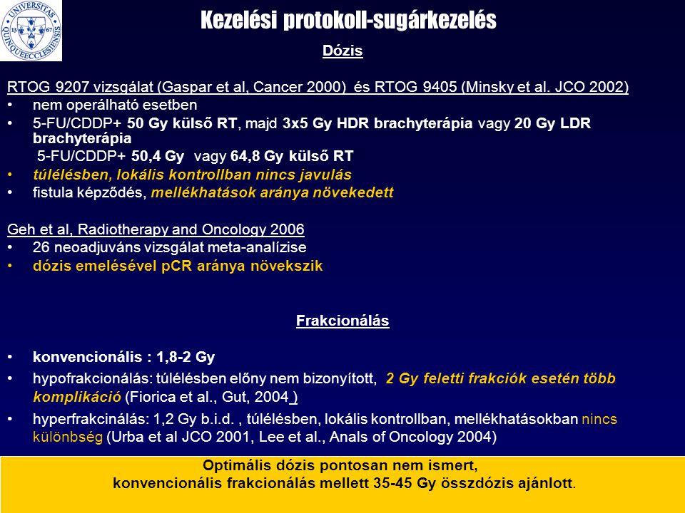 Kezelési protokoll-sugárkezelés Dózis RTOG 9207 vizsgálat (Gaspar et al, Cancer 2000) és RTOG 9405 (Minsky et al. JCO 2002) •nem operálható esetben •5