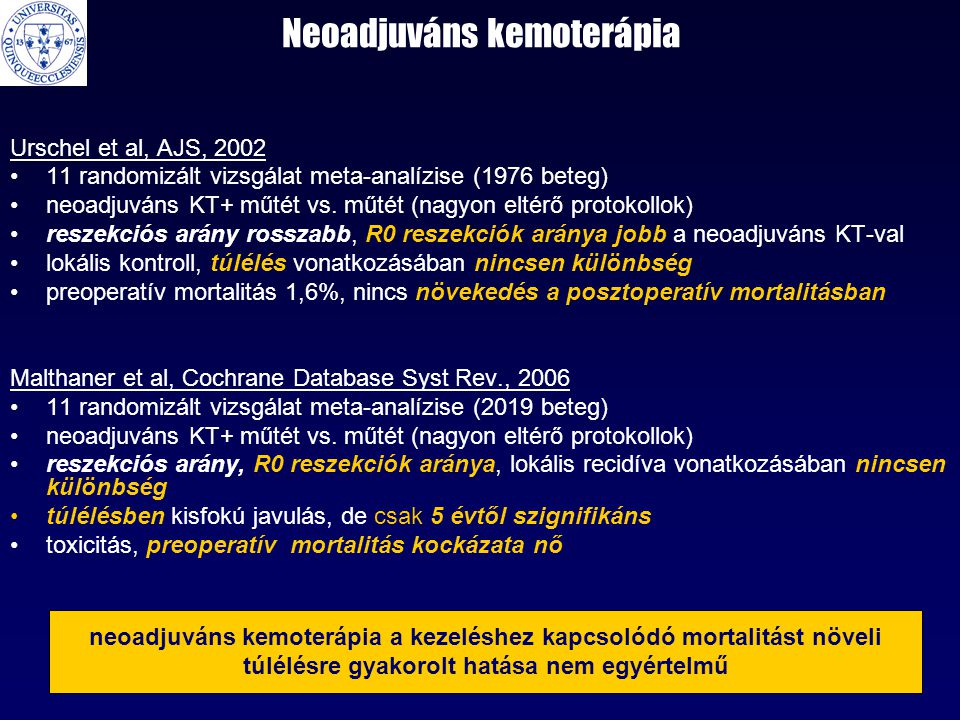 Neoadjuváns kemoterápia Urschel et al, AJS, 2002 •11 randomizált vizsgálat meta-analízise (1976 beteg) •neoadjuváns KT+ műtét vs. műtét (nagyon eltérő