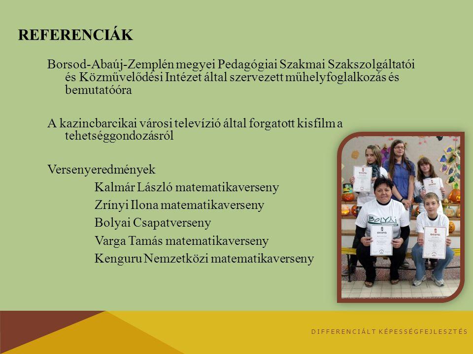 REFERENCIÁK Borsod-Abaúj-Zemplén megyei Pedagógiai Szakmai Szakszolgáltatói és Közművelődési Intézet által szervezett műhelyfoglalkozás és bemutatóóra