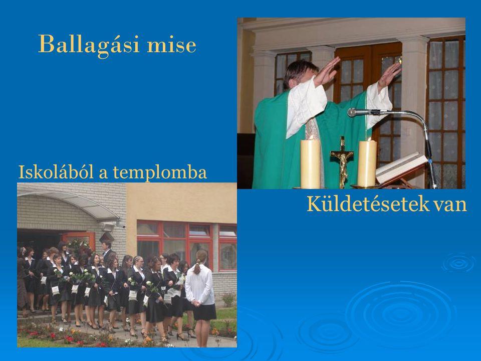 Ballagási mise Küldetésetek van Iskolából a templomba