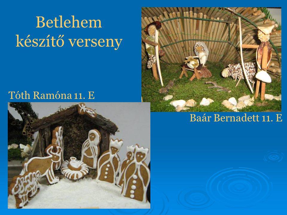 Betlehem készítő verseny Tóth Ramóna 11. E Baár Bernadett 11. E